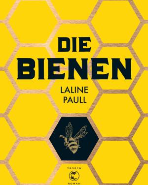 """""""Die Bienen"""" von Laline Paull"""